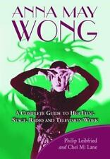 Anna May Wong: A Complete Guide to Her Film, Stage, Radio and-ExLibrary
