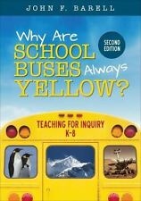 Why Are School Buses Always Yellow?: Teaching for Inquiry, K-8 (Paperback or Sof