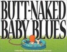 Butt Naked Baby Blues: A Baby Blues Treasury by Scott, Jerry, Kirkman, Rick