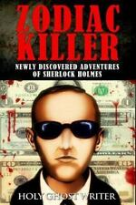 Zodiac Killer: Newly Discovered Adventures of Sherlock Holmes by Holy Ghost...