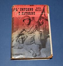 All'inferno e ritorno - Audie Murphy - Longanesi & C - 1^ edizione 1956