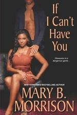 If I Can't Have You, Morrison, Mary B.