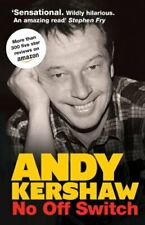 No off Switch-Andy Kershaw, 9780992769604