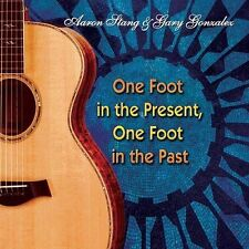 Aaron Stang & Gary Gonzalez : One Foot in the Present, One Foot in the CD