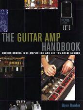 Dave Hunter The Guitar Amp Handbook Understanding Tube Amplifiers Book GUIDE