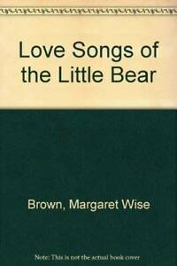 Love songs of the little bear - Paperback By Brown, Margaret Wise - VERY GOOD