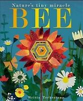 Bee : Nature's Tiny Miracle, Paperback by Hegarty, Patricia; Teckentrup, Brit...