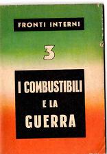 WW2 I COMBUSTIBILI E LA GUERRA COLLANA UFFICIO PROPAGANDA PNF ILLUSTRATO 1942