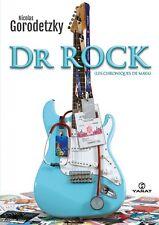 Dr Rock (Les Chroniques de Maya) - Nicolas Gorodetzky - 256 pages - NEUF.