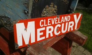 A Nice Small Original Cleveland Mercury Enamel Sign (22in x 6in).