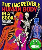 The Incredible Human Body in a Book: Build Your Own Amazing Model! (Incredible i