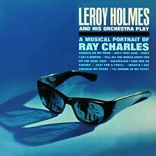 LEROY HOLMES-A MUSICAL PORTRAIT OF RAY CHARLES FEAT,L,HOLMES&HIS,,,,CD NEU