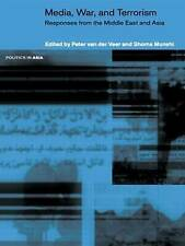 Media, War and Terrorism: Responses from the Middle East and Asia (Politics in A