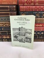 1988 ~ California Government Today: Politics of Reform ~ Third Edition Paperback