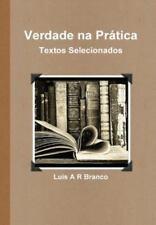 Verdade Na Pr�tica : Textos Selecionados by Luis Branco (2013, Hardcover)