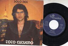 TOTO CUTUGNO disco 45 giri SOLO NOI  made in ITALY 1980 Sanremo