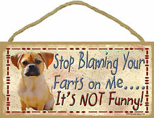 Puggle Stop Blaming Your Farts on Me It's Not Funny Wood Dog Sign Usa Made
