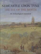 Newcastle upon Tyne, the Eye of the North: An Archaeological Assessment, ., Hesl