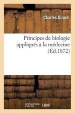 Principes de Biologie Appliques a la Medecine = Principes de Biologie Appliqua(c