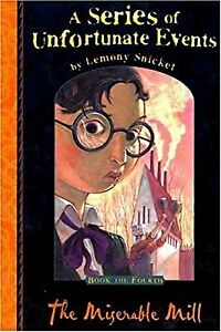 The Miserable Mill (A Series of Unfortunate Events No. 4), Snicket, Lemony, Used