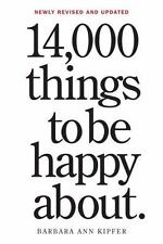 (NEW) 14,000 Things to Be Happy About.: Newly Revised and Updated [Paperback]