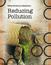 Reducing Pollution (Why Science Matters), New, Coad, John Book
