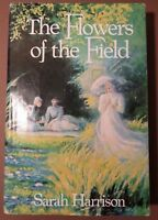 The Flowers of the Field by Sarah Harrison. 1980 Hardback BCE