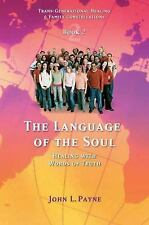 Trans-Generational Healing and Family Constellations: The Language of the Soul :