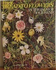From Bread To Flowers In The Palm Of Your Hand By Guningham 7125 -1972