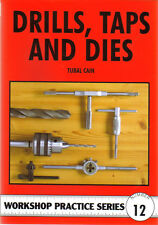 DRILLS TAPS & DIES Tubal Cain Workshop Practice Engineering Manual paperback NEW