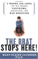 The Brat Stops Here!: 5 Weeks (or Less) to No More