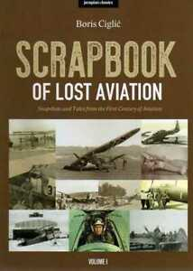 SCRAPBOOK OF LOST AVIATION VOLUME I - JEROPLAN BOOKS - BORIS CIGLIC - NEW