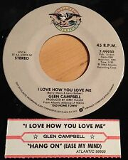 Glen Campbell 45 I Love How You Love Me / Hang On Baby Easy My Mind  NM  w/ts