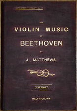 The Violin Music of Beethoven Strad No X    J. Matthews 1902 First ed.