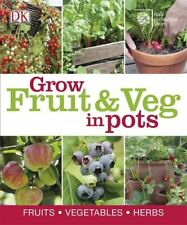 RHS How to Grow Fruit & Veg in Pots By DK