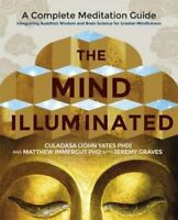 The Mind Illuminated A Complete Meditation Guide Integrating Bu... 9781781808207