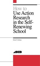 How to Use Action Research in the Self-Renewing Sc