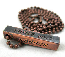 Not All Those Who Wander Are Lost, Hand Stamped Bar Necklace, Antiqued Copper
