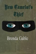 Tales of New Camelot: New Camelot's Thief by Brenda Gable (2014, Paperback)