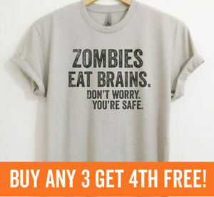 Zombies Eat Brains. Don't Worry You're Safe T-shirt Funny Horror Unisex XS-XXL