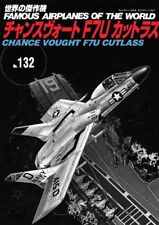 FAMOUS AIRPLANES OF THE WORLD no.132 Chance Vought F7U Cutlass Japan Book