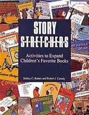 Story S-T-R-E-T-C-H-E-R-S : Activities to Expand Children's Favorite Books