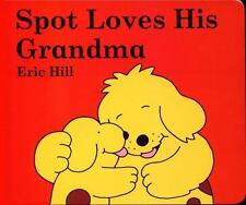 Spot Loves His Grandma by Eric Hill c2008, NEW Board Book, We Combine Shipping