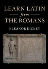 Learn Latin from the Romans : A Complete Introductory Course Using Textbooks...