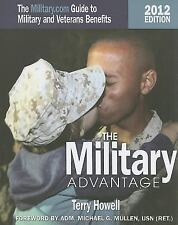 The Military Advantage, 2012 Edition: The Military.com Guide to Military and Vet