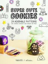 Super Cute Cookies: 24 Adorable patterns for Icebox Cookies and Langue de Chat