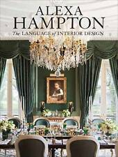 Alexa Hampton: The Language of Interior Design by Alexa Hampton (Hardback, 2010)