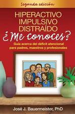 Hiperactivo, Impulsivo, Distraido Me conoces?,  Segunda edicion: Guia -ExLibrary