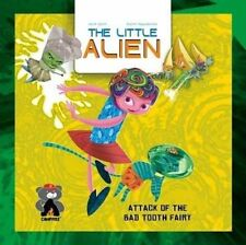 Little Alien: Attack of the Bad Tooth Fairy, The (Campfire Graphic Novels), Raje