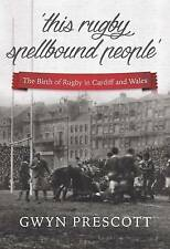 (Very Good)-The Birth of Rugby in Cardiff and Wales: 'This Rugby Spellbound Peop